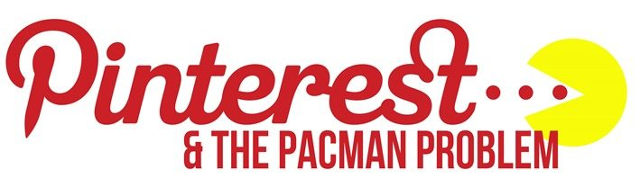 Pinterest and the Pacman Problem