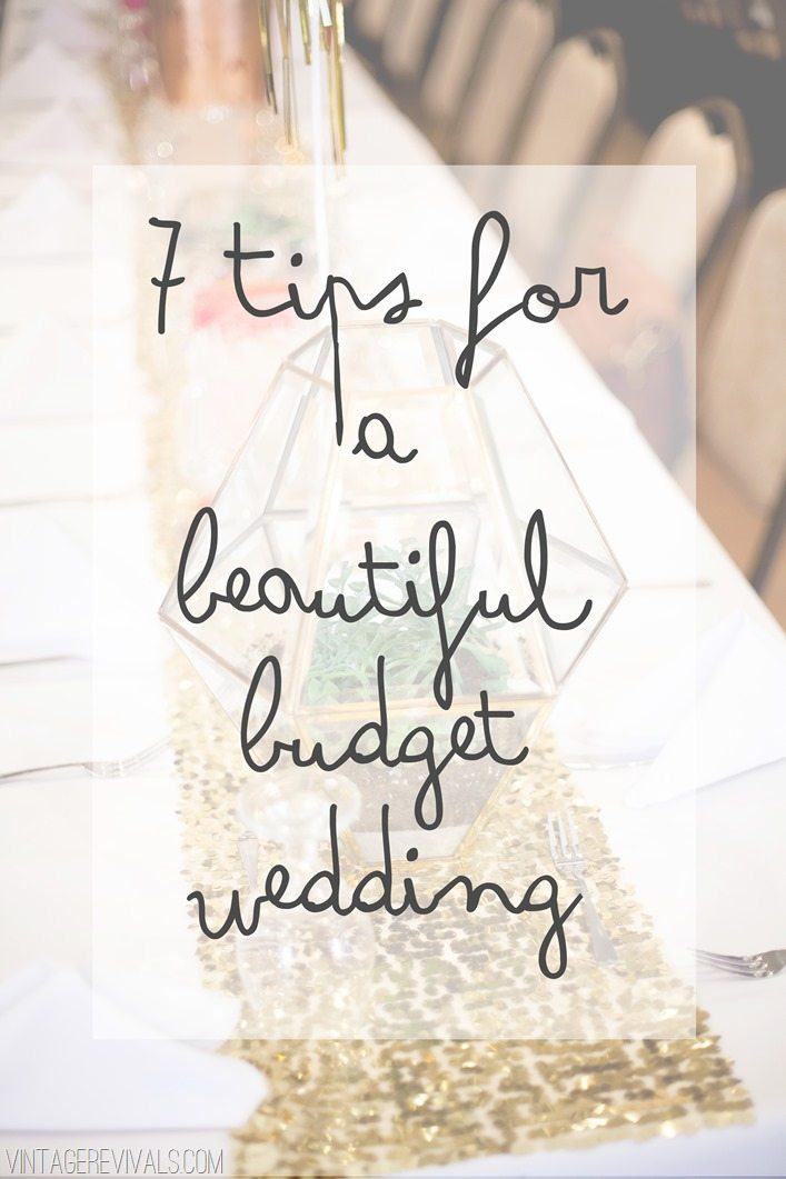 7 tips to pull off a budget wedding and pictures vintage revivals 7 tips for a beautiful budget wedding junglespirit Images
