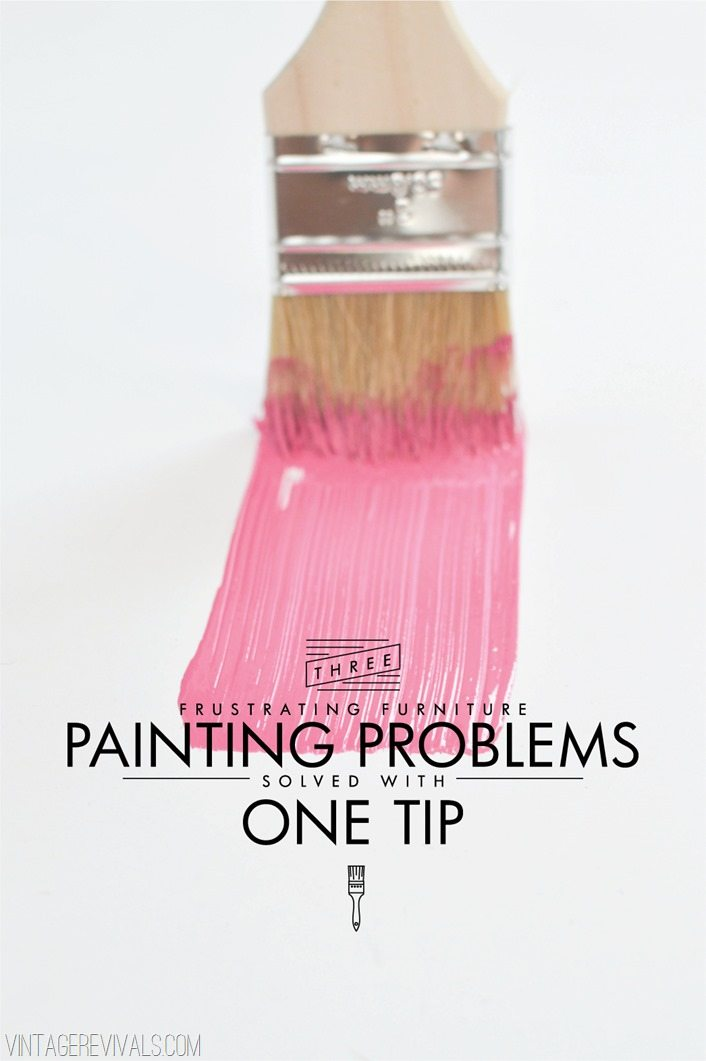 3 Frustrating Furniture Painting Problems Solved With One Tip ...