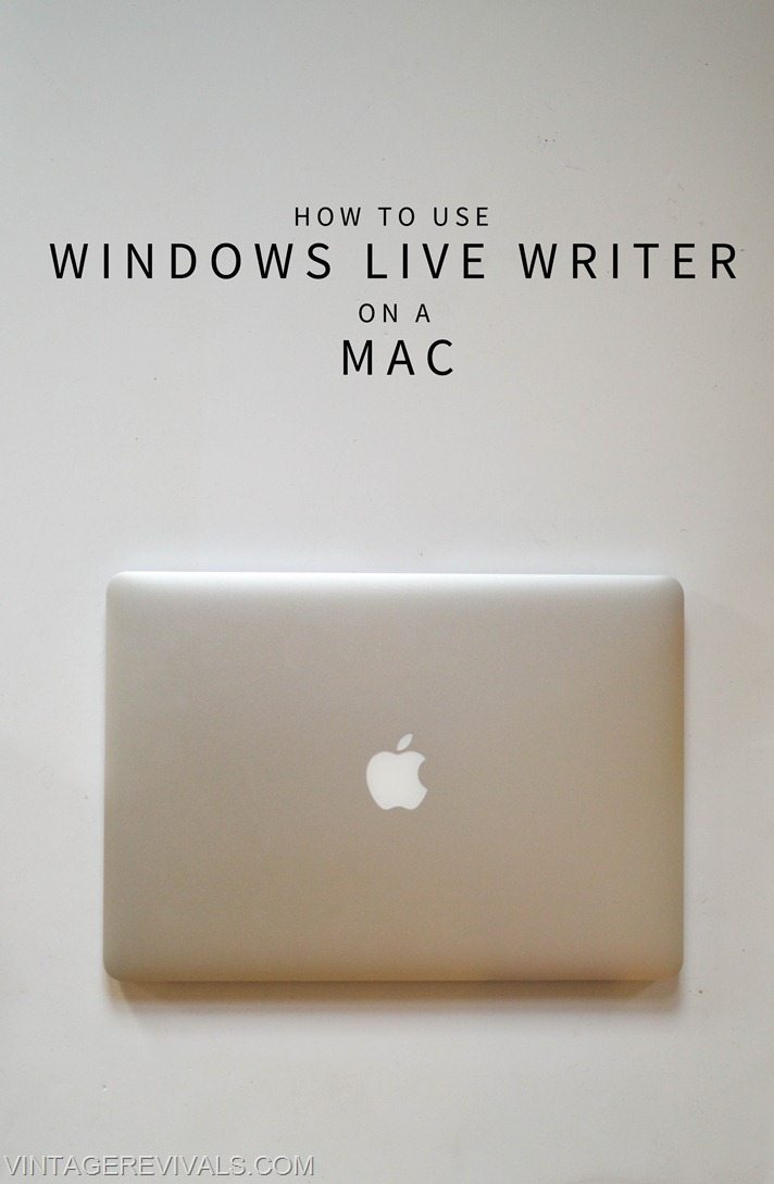 How To Use Windows Live Writer on a Mac