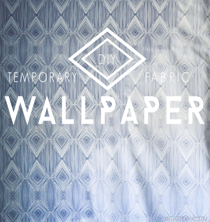 DIY Temporary Fabric Wallpaper (2 Ways!!) vintagerevivals