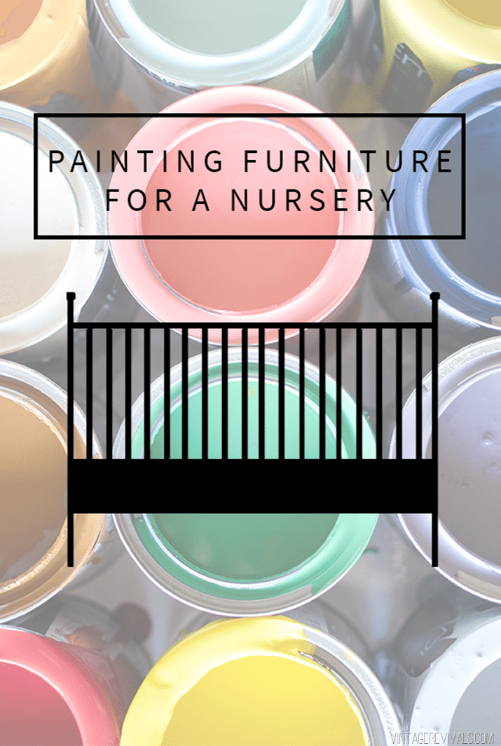 Painting Furniture For A Nursery Is It Safe What Kind Of Paint Should I