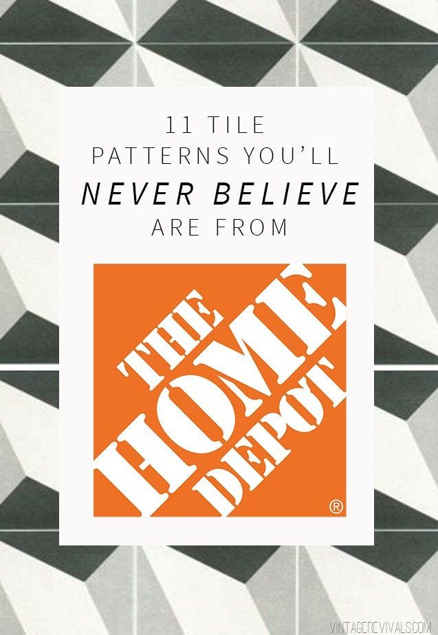 11 Tile Patterns You\'ll Never Believe Are From Home Depot • Vintage ...